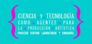 Seminario Ciencia y Tecnologa como Agentes para la produccin Artstica